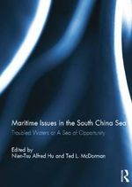 Maritime Issues in the South China Sea : Troubled Waters or a Sea of Opportunity