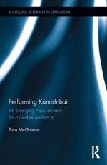 Performing Kamishibai : An Emerging New Literacy for a Global Audience - Tara M. McGowan
