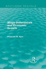Wage Differentials and Economic Growth : Routledge Revivals - Pasquale Sgro