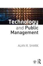 Technology and Public Management - Alan R. Shark