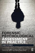 Forensic Psychological Assessment in Practice : Case Studies - Corine De Ruiter