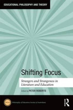 Shifting Focus : Strangers and Strangeness in Literature and Education