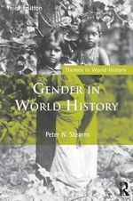 Gender in World History : Themes in World History - Peter N. Stearns