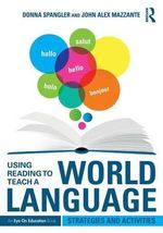 Using Reading to Teach a World Language : Strategies and Activities - Donna Spangler