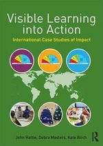 Visible Learning into Action : International Case Studies of Impact - John Hattie