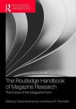 The Routledge Handbook of Magazine Research : The Future of the Magazine Form