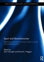 Sport and Revolutionaries : Reclaiming the Historical Role of Sport in Social and Political Activism