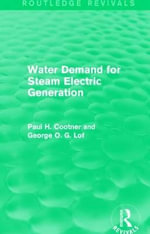 Water Demand for Steam Electric Generation : Routledge Revivals - Paul H. Cootner