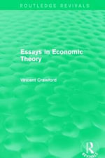 Essays in Economic Theory : Routledge Revivals - Vincent Crawford
