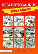 Descriptosaurus : Action & Adventure - Alison Wilcox