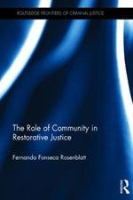 The Role of Community in Restorative Justice : Routledge Frontiers of Criminal Justice - Fernanda Fonseca Rosenblatt