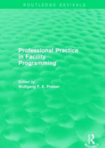 Professional Practice in Facility Programming : Routledge Revivals