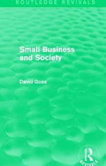 Small Business and Society : Routledge Revivals - David Goss