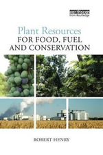Plant Resources for Food, Fuel and Conservation - Robert Henry