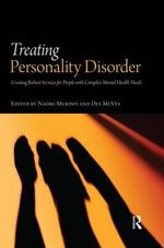 Treating Personality Disorder : Creating Robust Services for People with Complex Mental Health Needs