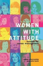 Women with Attitude : Lessons for Career Management - John Bank