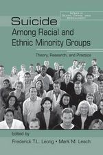 Suicide Among Racial and Ethnic Minority Groups : Theory, Research, and Practice
