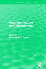Programming the Built Environment : Routledge Revivals
