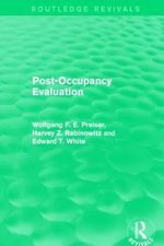 Post-Occupancy Evaluation : Routledge Revivals - Wolfgang F. E. Preiser