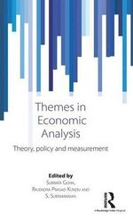 Themes in Economic Analysis : Theory, Policy and Measurement