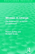 Women in Charge : The Experiences of Female Entrepreneurs - Robert Goffee