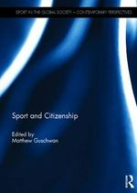 Sport and Citizenship : Sport in the Global Society - Contemporary Perspectives