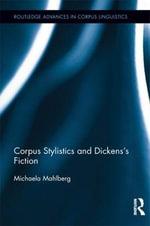 Corpus Stylistics and Dickens's Fiction - Michaela Mahlberg