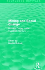 Mining and Social Change : Durham County in the Twentieth Century