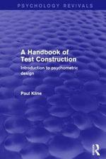 A Handbook of Test Construction (Psychology Revivals) : Introduction to Psychometric Design - Paul Kline