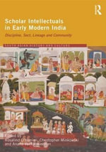 Scholar Intellectuals in Early Modern India : Discipline, Sect, Lineage and Community