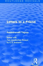 Letters to a Friend : Routledge Revivals - Rabindranath Tagore