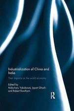 Industralization of China and India : Their Impacts on the World Economy