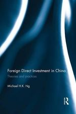 Foreign Direct Investment in China : Theories and Practices - Michael H. K. Ng