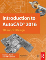 Introduction to Autocad 2016 : 2D and 3D Design - Bernd S. Palm
