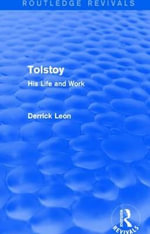 Tolstoy : His Life and Work - Derrick Leon