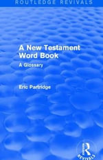 A New Testament Word Book : A Glossary - Eric Partridge