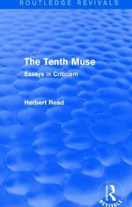 The Tenth Muse : Essays in Criticism - Herbert Read