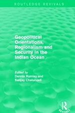 Geopolitical Orientations, Regionalism and Security in the Indian Ocean : Routledge Revivals
