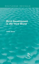 Rural Development in the Third World : Routledge Revivals - Chris Dixon