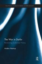 The War in Darfur : Reclaiming Sudanese History - Anders Hastrup