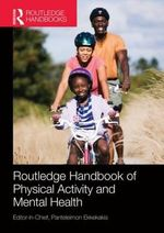 Routledge Handbook of Physical Activity and Mental Health : Routledge International Handbooks