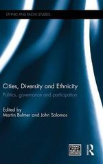 Cities, Diversity and Ethnicity : Politics, Governance and Participation