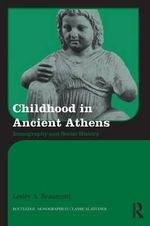 Childhood in Ancient Athens : Iconography and Social History - Lesley A. Beaumont