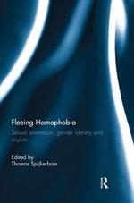 Fleeing Homophobia : Sexual Orientation, Gender Identity and Asylum