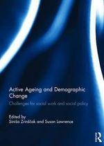 Active Ageing and Demographic Change : Challenges for Social Work and Social Policy