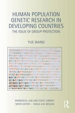 Human Population Genetic Research in Developing Countries : The Issue of Group Protection - Yue Wang