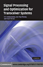 Signal Processing and Optimization for Transceiver Systems - P. P. Vaidyanathan
