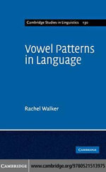 Vowel Patterns in Language - Rachel Walker
