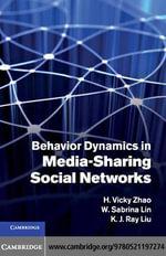 Behavior Dynamics in Media-Sharing Social Networks - H. Vicky Zhao