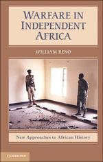 Warfare in Independent Africa - William Reno